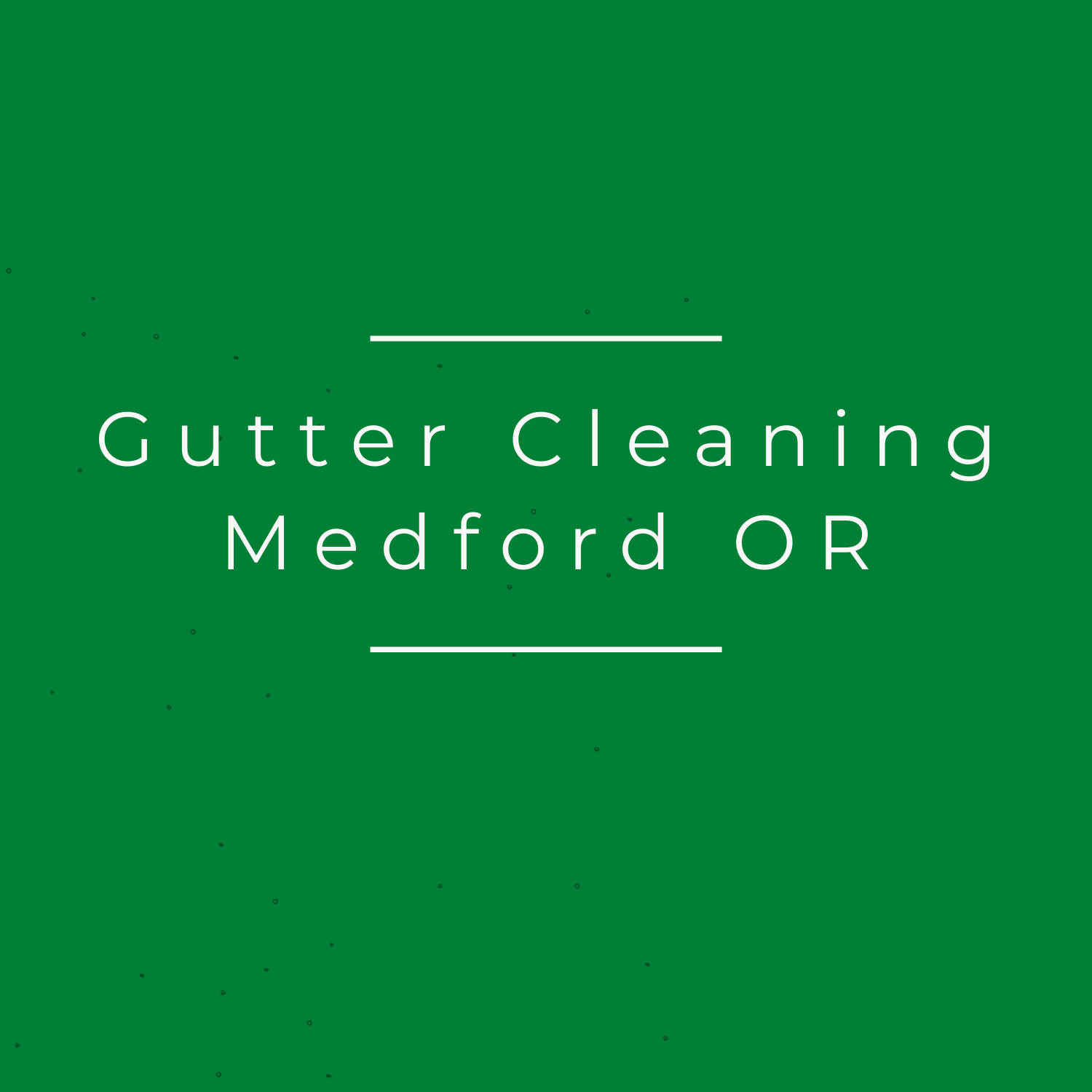 Gutter Cleaning Medford OR